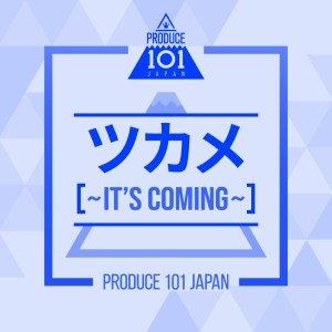 Download PRODUCE 101 JAPAN - It`s Coming Mp3