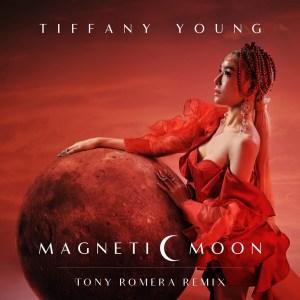 Download Tiffany Young - Magnetic Moon (Tony Romera Remix) Mp3