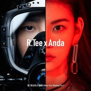 Download R.Tee x Anda - What You Waiting For Mp3