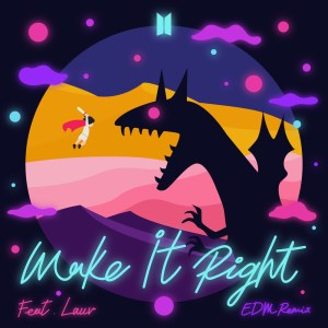 Download BTS - Make It Right (feat. Lauv) (EDM Remix) Mp3