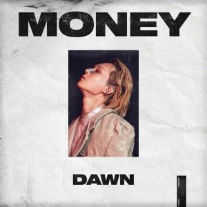 Download DAWN - MONEY Mp3