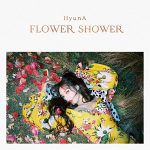 Download HyunA - FLOWER SHOWER Mp3