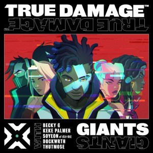 Download League of Legends - GIANTS (SOYEON, Becky G, Keke Palmer, Duckwrth, Thutmose, True Damage) Mp3