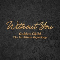 Golden Child - Without You