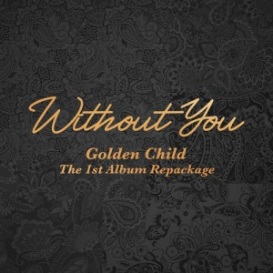 Download Golden Child - Without You Mp3