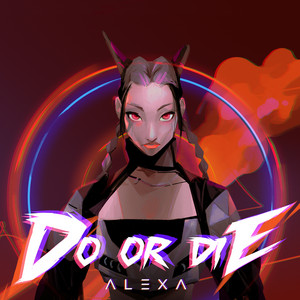Download AleXa - Do Or Die Mp3