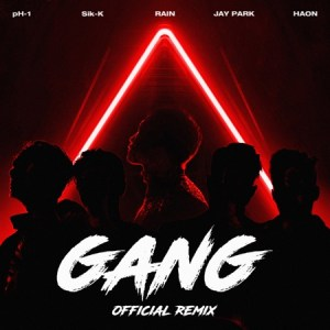 Download Sik-K, pH-1, Jay Park, HAON - GANG (Official Remix) Mp3
