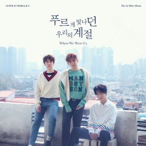 Download SUPER JUNIOR-K.R.Y - When We Were Us Mp3