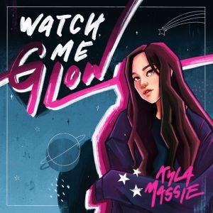 Download Kyla Massie - Watch Me Glow Mp3