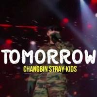 Changbin STRAY KIDS - Tomorrow