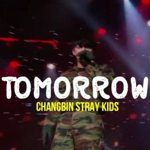 Download Changbin STRAY KIDS - Tomorrow Mp3