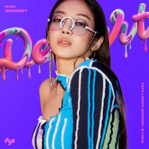 Download HYO - DESSERT (feat. Loopy, SOYEON) Mp3