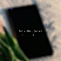 Young K - Text Me Now