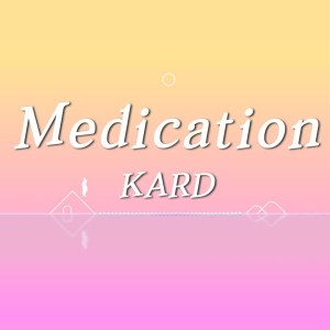 Download KARD - Medication Mp3