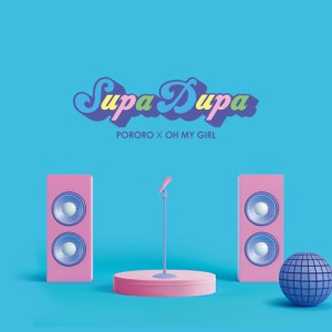 Download OH MY GIRL - SUPADUPA Mp3