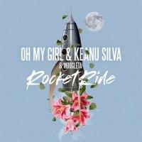 OH MY GIRL, Keanu Silva - Rocket Ride (feat. Mougleta)