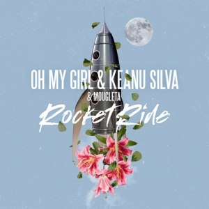 Download OH MY GIRL, Keanu Silva - Rocket Ride (feat. Mougleta) Mp3