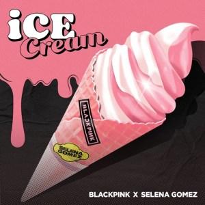 Download BLACKPINK - Ice Cream (with Selena Gomez) Mp3