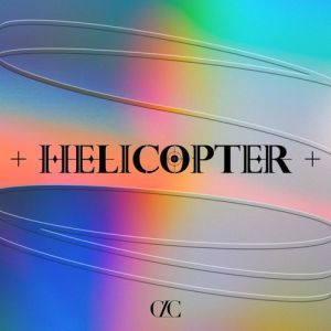 Download CLC - HELICOPTER (English Version) Mp3