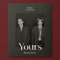 Raiden, CHANYEOL - Yours (feat. Lee Hi, Changmo) (Blinders Remix)