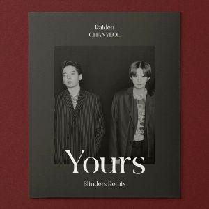 Download Raiden, CHANYEOL - Yours (feat. Lee Hi, Changmo) (Blinders Remix) Mp3