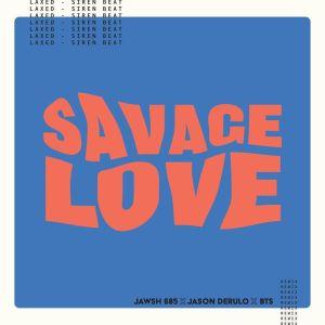 Download Jawsh 685, Jason Derulo, BTS - Savage Love (Laxed - Siren Beat) (BTS Remix) Mp3
