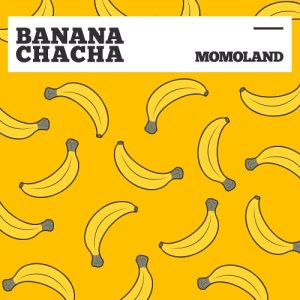 Download MOMOLAND - BANANA CHACHA Mp3
