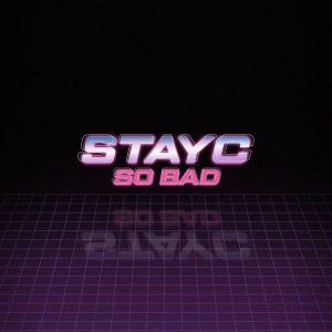 Download STAYC - SO BAD Mp3