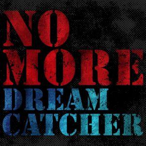 Download Dreamcatcher - No More Mp3
