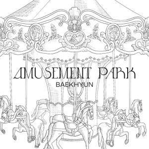 Download BAEKHYUN - Amusement Park Mp3