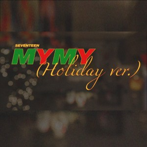 Download SEVENTEEN - My My (Holiday Ver.) Mp3