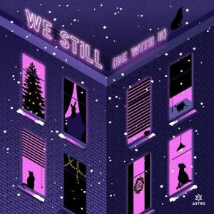 Download ASTRO - We Still (Be With U) Mp3