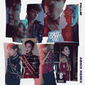 Download Why Dont We - Fallin` (Adrenaline) (AB6IX Remix) Mp3