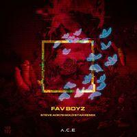 A.C.E - Fav Boyz (feat. Thutmose) [Steve Aoki Gold Star Remix]