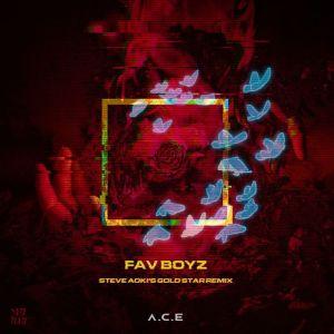 Download A.C.E - Fav Boyz (feat. Thutmose) [Steve Aoki Gold Star Remix] Mp3