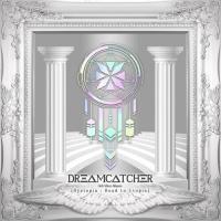 Dreamcatcher - Intro : Dystopia : Road to Utopia