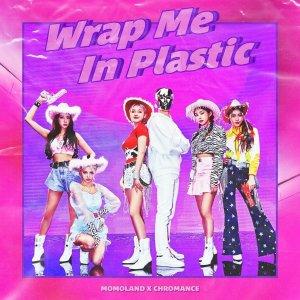 Download MOMOLAND, CHROMANCE - Wrap Me In Plastic Mp3