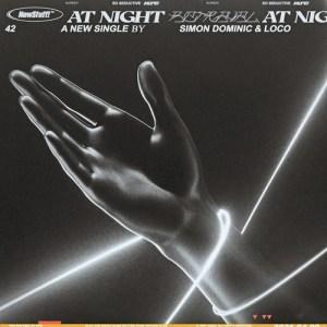 Download Simon Dominic, Loco - At Night Mp3
