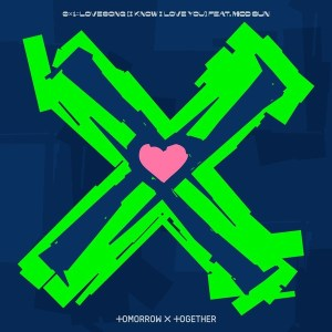Download TXT TOMORROW X TOGETHER - 0X1=LOVESONG (I Know I Love You) feat. MOD SUN Mp3