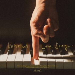 Download HENRY - Untitled Love Song Mp3