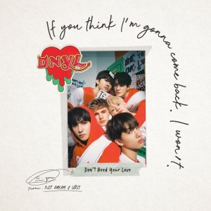 Download NCT DREAM, HRVY - Don`t Need Your Love Mp3