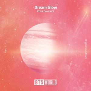 Download BTS, Charli XCX - Dream Glow (BTS WORLD OST Part.1) Mp3