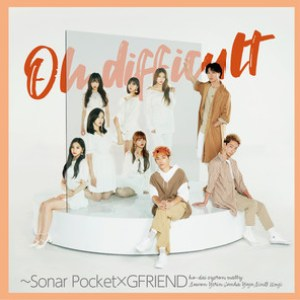 Download Sonar Pocket, GFRIEND - Oh Difficult Mp3