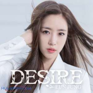 Download EUN JUNG - DESIRE Mp3