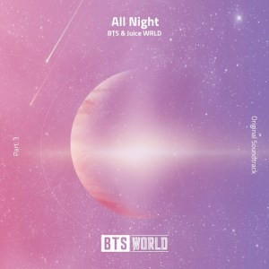 Download BTS, Juice WRLD - All Night (BTS WORLD OST Part.3) Mp3