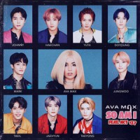 Ava Max, NCT 127 - So Am I