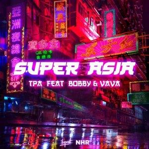 Download TPA - Super Asia (feat. BOBBY, VaVa) (TPA Club Mix) Mp3