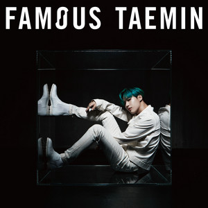 Download TAEMIN - Famous Mp3