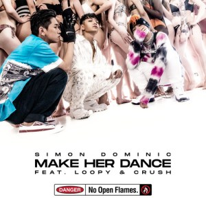 Download Simon Dominic - Make her dance (feat. Loopy, Crush) Mp3