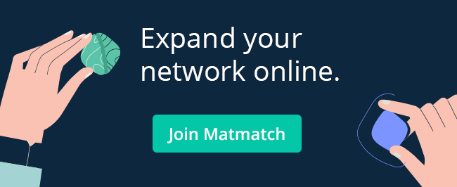 Expand your network online. Join Matmatch.